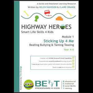 Module 1 - Sticking Up 4 Me: Beating Bullying & Taming Teasing (Year 4-6)