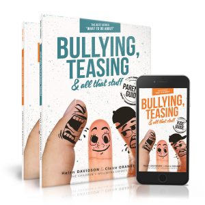 Bullying & Teasing and all that stuff Companion Guides